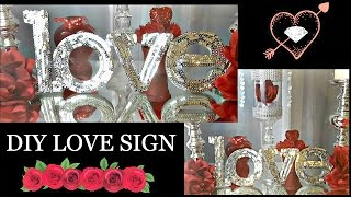 VALENTINE'S DAY ❤ DIY DOLLAR TREE  & Hobby Lobby ❤ 2017 GLAM LOVE SIGN CRAFT