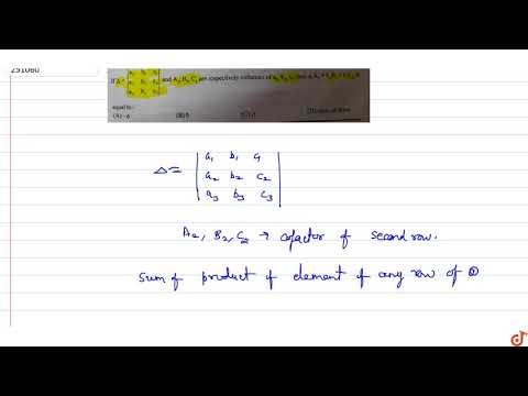 If `Delta=|[a1,b1,c1],[a2,b2,c2],[a3,b3,c3]|`and A2,B2,C2 are respectively cofactors of a2,b2,