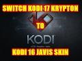 SWITCH  NEW KODI 17  KRYPTON TO OLD KODI JARVIS 16 SKIN