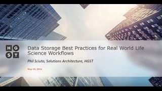 Infocast Part 3: Data Storage Best Practices for Real World Life Science Workflows
