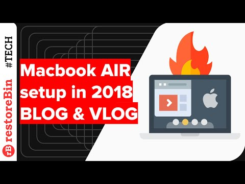 "MacBook Air 2017 setup for ""restoreBin"" Blog & Vlog in the Year 2018"