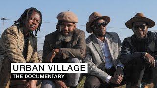 Urban Village - The Documentary