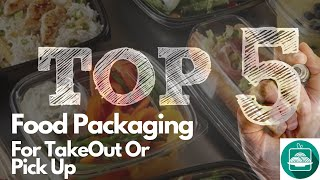 Top 5 Packaging Solutions for Curb Side Pick Up or Food Delivery  FPTV