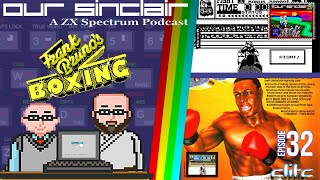 Our Sinclair: A ZX Spectrum Podcast 32 - Frank Bruno's Boxing