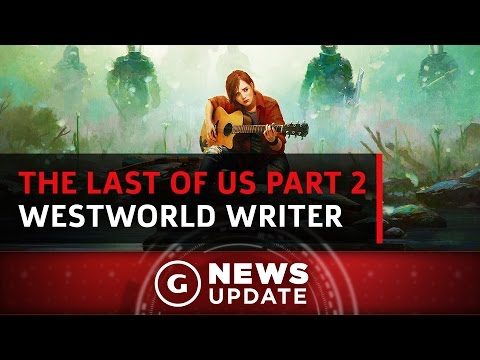 The Last of Us Part 2 Adds Westworld Writer  GS  Update