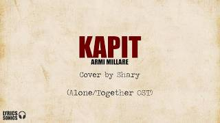 [Alone/Together OST] Armi Millare - Kapit (Cover by Shary) Lyrics