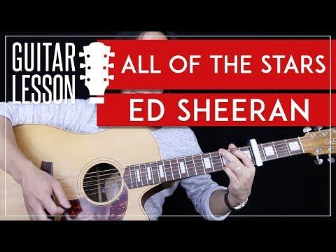 All Of The Stars Guitar Tutorial  Ed Sheeran Guitar Lesson  🎸  & Studio Version +