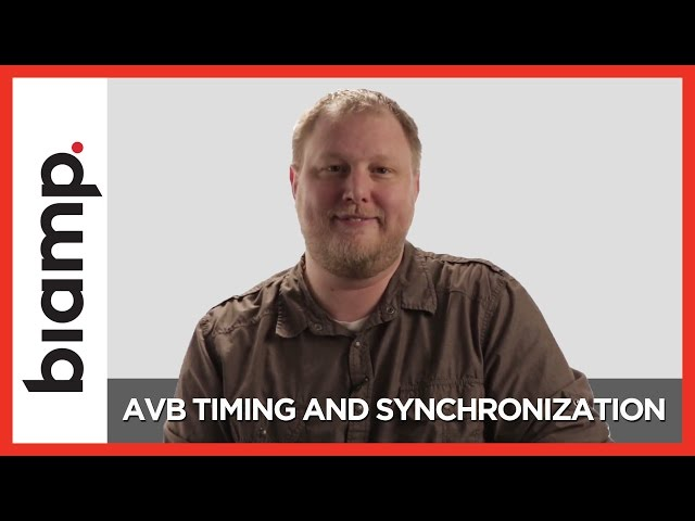 Biamp: AVB Series - Timing & Synchronization (Part 2)