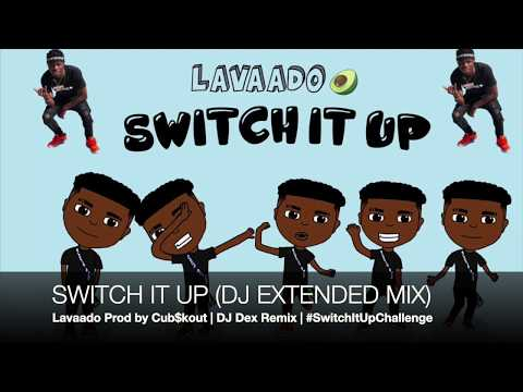 Lavaado - Switch It Up (DJ EXTENDED MIX) #SwitchItUpChallenge