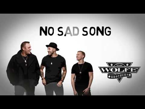 The Wolfe Brothers - No Sad Song (Official Lyric Video)