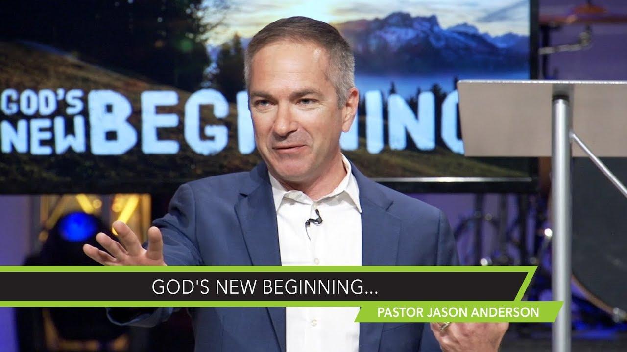 God's New Beginning - Sermon by Pastor Jason Anderson