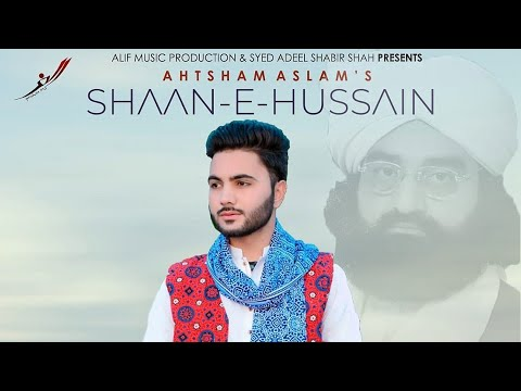 SHAAN-E-HUSSAIN || AHTSHAM ASLAM || Official Full Video || Latest New Punjabi Superhit Sufi Track