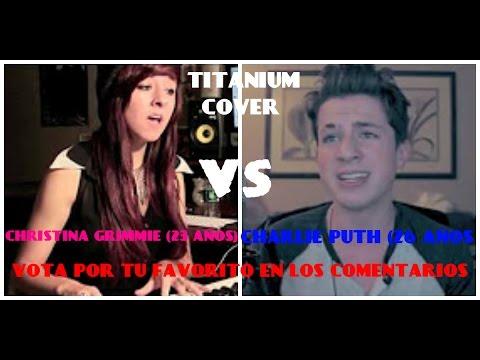 Christina Grimmie VS Charlie Puth (Titanium) competencia de covers ...