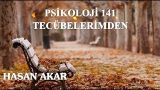 Hasan Akar - Psikoloji 141 - Tecübelerimden