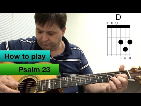 How to play - Psalm 23 - by Stuart Townend
