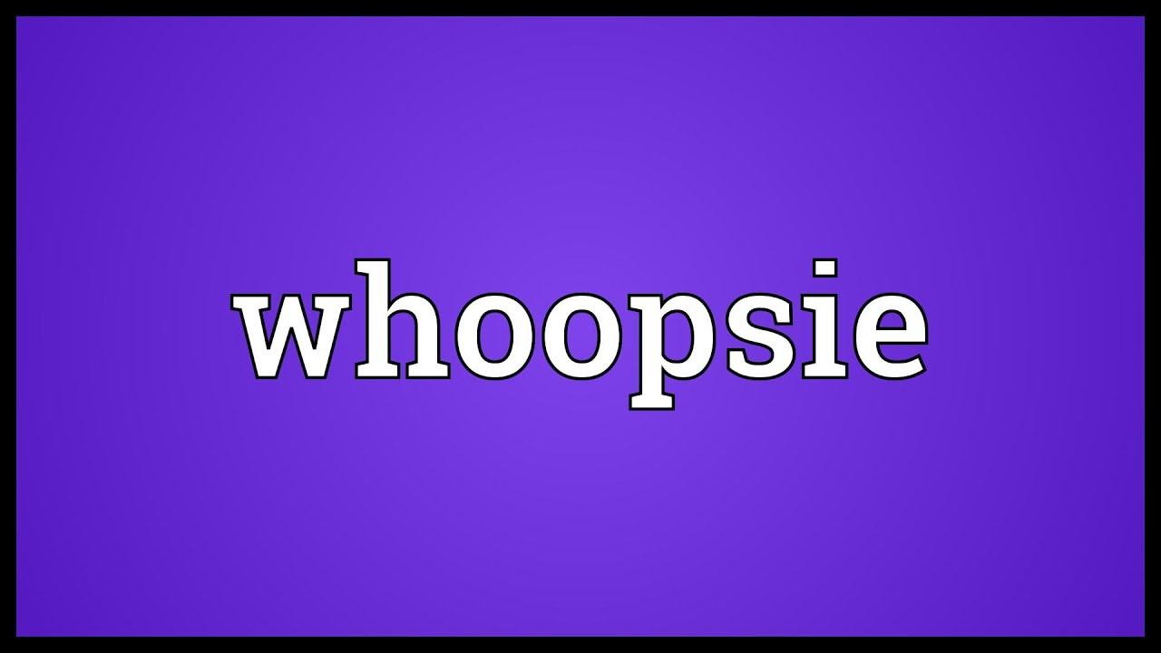 Whoopsie Meaning