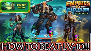 HOW TO BEAT LEVEL 10 KNIGHTS OF AVALON!!!  EMPIRES AND PUZZLES