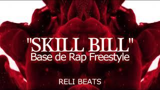 "Base de Rap Freestyle ""SKILL BILL"" Hip Hop Instrumental RELI BEATs"
