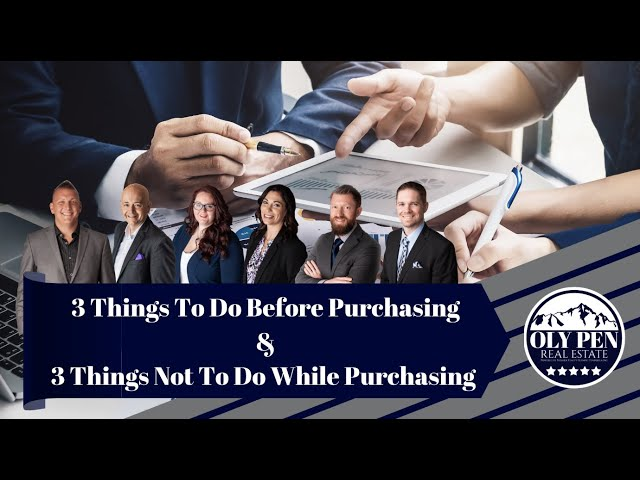 3 Things To Do Before Buying A Home & 3 Things NOT To Do While Buying a Home.