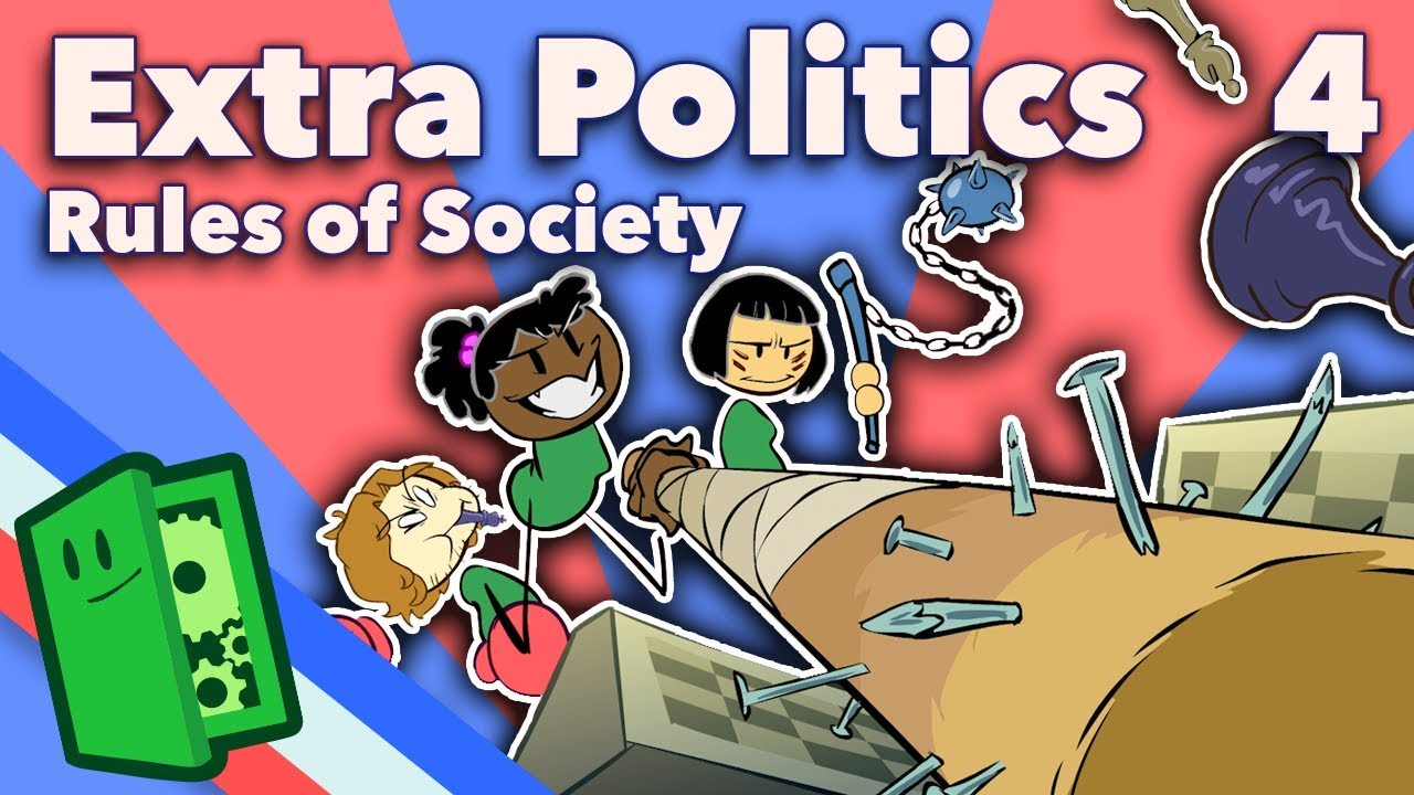 The Rules of Society - Rules, Part 1 - Extra Politics - #4