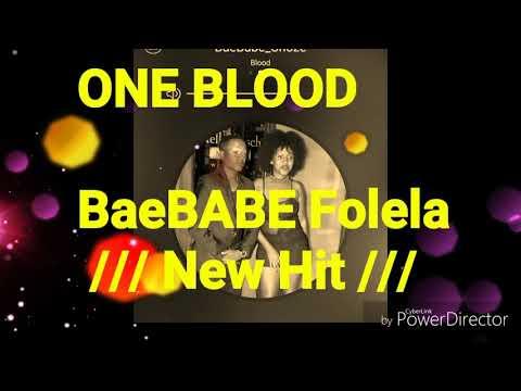 One Blood - Bae Babe Folela /// 2018