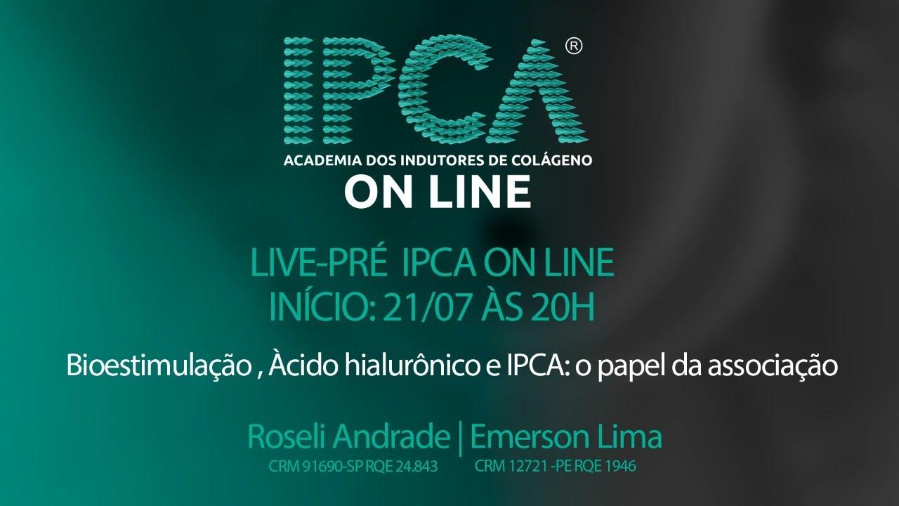 LIVE PRÉ-IPCA ONLINE - Bioestimulação , Àcido hialurônico e IPCA®️: o papel da associação