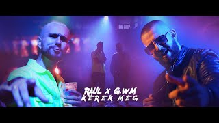 RAUL x G.w.M - KÉREK MÉG [Official Video]