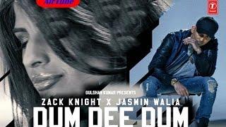 Cover images Dum Dee Dee Dum Full Song | Zack Knight Ft Jasmin Walia