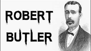 The Criminal Life of Robert Butler