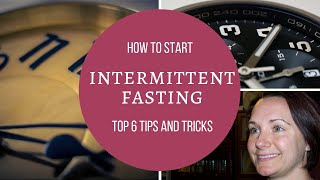 "What is Intermittent Fasting and My Top 6 Tips for ""IF"""