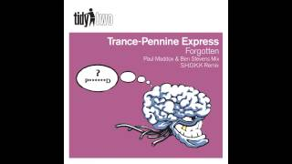 Trance-Pennine Express - Forgotten (SHOKK Remix) [Tidy Two]