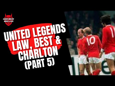 United Legends - Best, Law and Charlton (Part 5)
