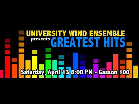 "The University Wind Ensemble presents ""Greatest Hits"""