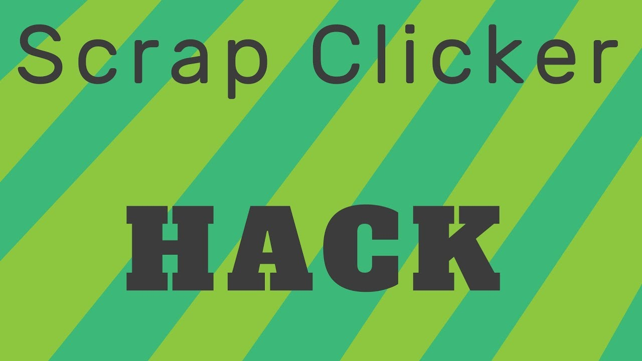 Scrap Clicker 2 - Hack