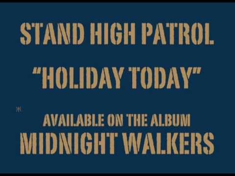 STAND HIGH PATROL: Holiday Today