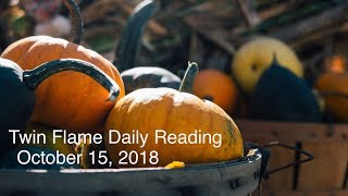 Twin Flame Daily Reading - October 15 - DM Sees DF Moving Forward With or Without Them