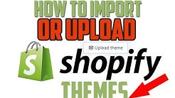 HOW TO IMPORT OR UPLOAD SHOPIFY THEMES - ELLA Shopify Themes