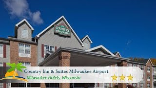 Country Inn & Suites Milwaukee Airport - Milwaukee Hotels, Wisconsin