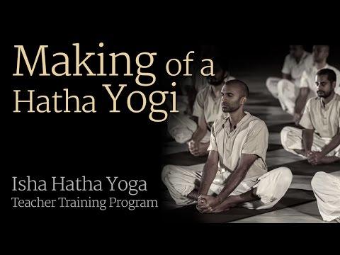 Making of a Hatha Yogi -- Isha Hatha Yoga Teacher Training Program