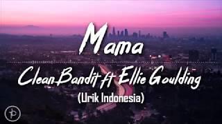 Clean Bandit – Mama (feat. Ellie Goulding) (Lirik dan Arti | Terjemahan)