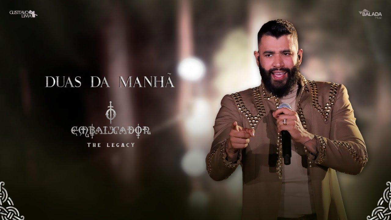 Download Gusttavo Lima - Duas da Manhã (O Embaixador The Legacy)