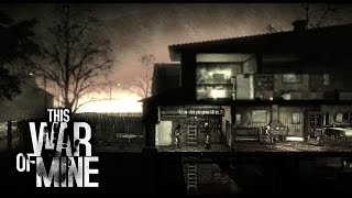This War of Mine часть 19