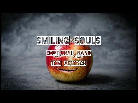 smiling souls - Emotional Piano - Tom Arnosch