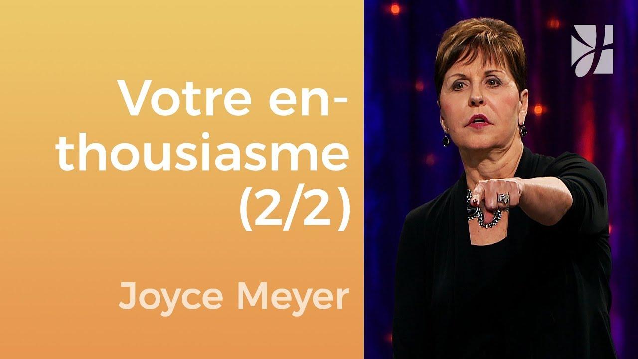 Avez-vous perdu votre enthousiasme ? (2/2) - Joyce Meyer - Gérer mes émotions
