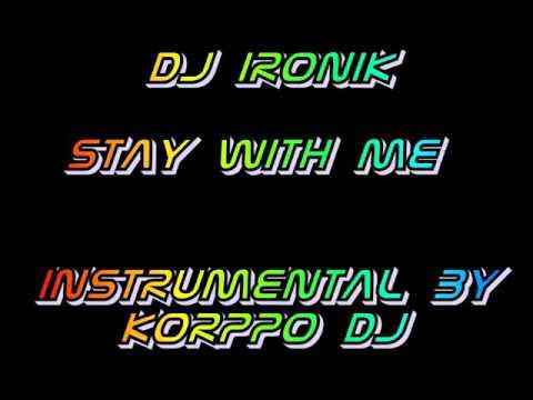 DJ Ironik - Stay With Me (Instrumental By K0RPP0 DJ)