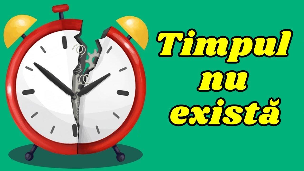 TIMPUL NU EXISTĂ ȘI VĂ DEMONSTRĂM ASTA IN 5 MIN!