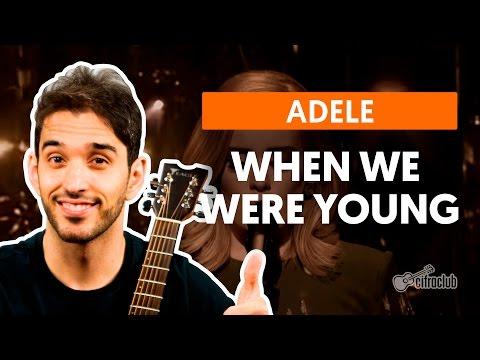 When We Were Young - Adele (aula De Violão Completa)