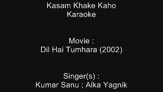 Kasam Khake Kaho - Karaoke - Dil Hai Tumhara (2002) - Kumar Sanu ; Alka Yagnik