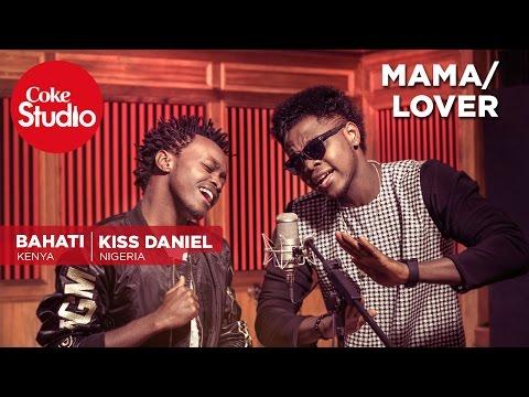 Bahati & Kiss Daniel: Lover/Mama - Coke Studio Africa