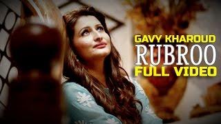 Gavy Kharoud - Rubroo | Latest Punjabi Song 2015